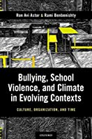 Bullying, School Violence, and Climate in Evolving Contexts: Culture, Organization, and Time