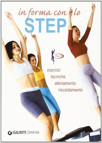 In forma con lo step. Esercizi, tecniche, allenamento, riscaldamento