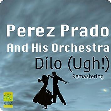 Dilo (Ugh!) Remastering
