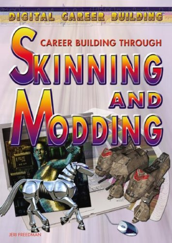 Career Building Through Skinning and Modding (Digital Career Building)