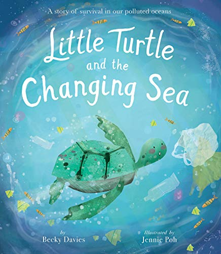 Compare Textbook Prices for Little Turtle and the Changing Sea: A story of survival in our polluted oceans  ISBN 9781680101997 by Davies, Becky,Poh, Jennie