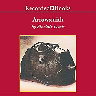 Arrowsmith                   By:                                                                                                                                 Sinclair Lewis                               Narrated by:                                                                                                                                 John McDonough                      Length: 20 hrs and 41 mins     168 ratings     Overall 4.0