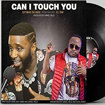 Can I Touch You (feat. D.I Star)
