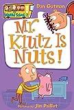 Mr Klutz Is Nuts My Weird School Daze (My Weird School, 2)