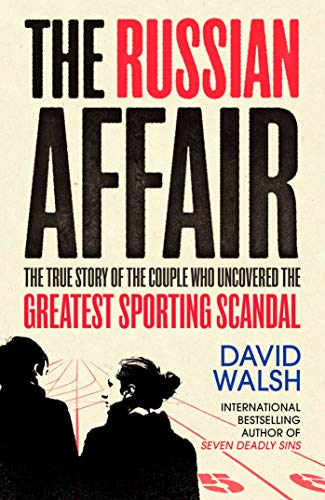 The Russian Affair: The True Story of the Couple who Uncovered the Greatest Sporting Scandal (English Edition)
