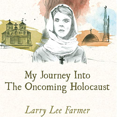 My Journey into the Oncoming Holocaust audiobook cover art