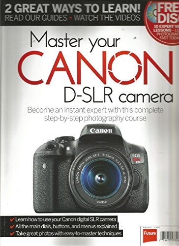 Master Your Canon D-SLR Camera (2016)