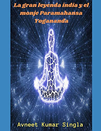La gran leyenda india y el monje Paramahansa Yogananda