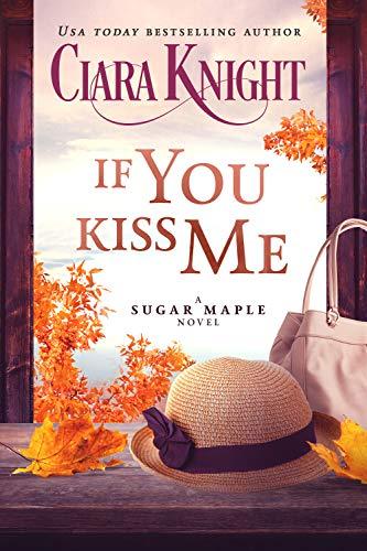 If You Kiss me (A Sugar Maple Novel Book 5)