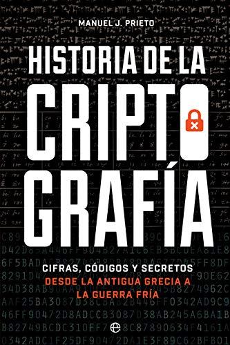 Historia de la criptografía: Cifras, códigos y secretos desde la antigua Grecia a la Guerra Fría