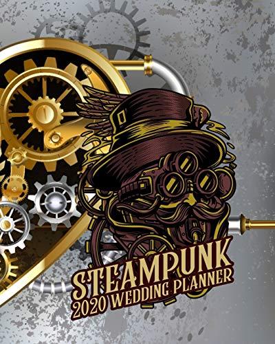 Steampunk 2020 Wedding Planner: The Ultimate Steampunk Wedding Organiz