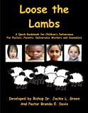 Loose the Lambs: A Pastor, Parent's and Counselor Manual for Children's Deliverance