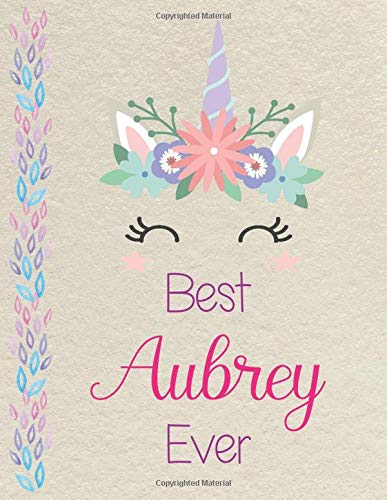 Best Aubrey Ever: Personalized unicorn SketchBook for girls, great gifts for kids. Large sketch book with pink Name for drawing, sketching, Doodling ... (sketch books for kids 8.5x11 110 pages )