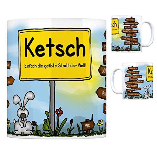 Ketsch (Rhein) - Einfach die geilste Stadt der Welt Kaffeebecher Tasse Kaffeetasse Becher mug Teetasse Büro Stadt-Tasse Städte-Kaffeetasse Lokalpatriotismus Spruch kw Rio Köln Speyer Paris London