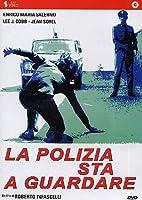 La Polizia Sta A Guardare [Italian Edition]