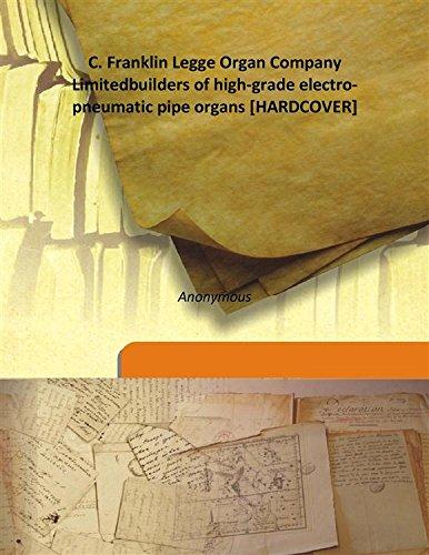 C. Franklin Legge Organ Company Limited builders of high-grade electro-pneumatic pipe organs...