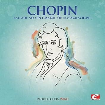 "Chopin: Ballade No. 2 in F Major, Op. 38 ""La Gracieuse"" (Digitally Remastered)"