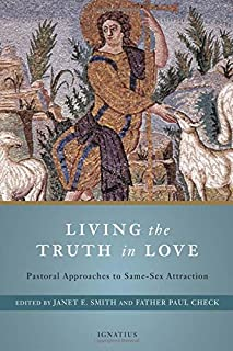 Living the Truth in Love: Pastoral Approaches to Same Sex Attraction