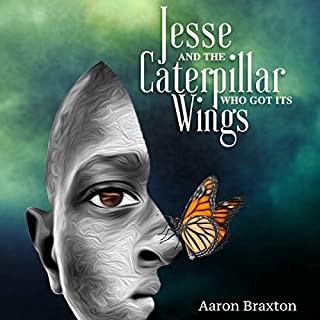 Jesse and the Caterpillar Who Got Its Wings cover art