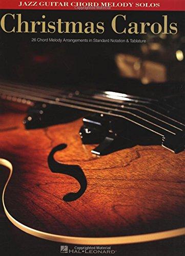 Christmas Carols Jazz Guitar Meolody Chord Solos With Tab Book: Jazz Guitar Chord Melody Solos