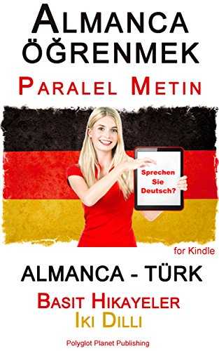 Almanca öğrenmek - Paralel Metin - Basit Hikayeler (Almanca - Türk) Iki Dilli (German Edition)