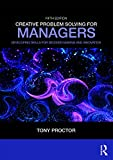 Creative Problem Solving for Managers: Developing Skills for Decision Making and Innovation (English Edition)
