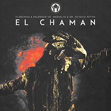 EL Chaman (feat. Dr. Octavio Rettig) [Florzinho & Palerider vs. Inkzvolte & Dr. Octavio Rettig]