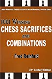 1001 Winning Chess Sacrifices And Combinations, 21st Century Edition (fred Reinfeld Chess Classics)-Reinfeld, Fred Alberston, Bruce