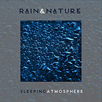 Rain & Nature Sleeping Atmosphere: 2019 Collection of Ambient Music with Sounds of Rain, Wind and Forest, Perfect Songs for Sleep, Relax, Calming Down and Vital Energy Regeneration