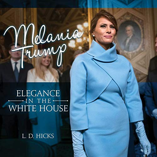 Melania Trump: Elegance In The White House