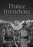 Three Invaders: The Deliberate Revision of History & the Secrets and Lies Behind Today's World