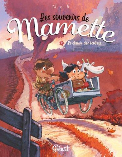 Les Souvenirs de Mamette - Tome 02 : Le Chemin des écoliers