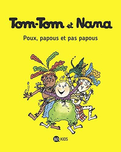 Tom-Tom et Nana, Tome 20: Poux, papous et pas papous (Tom-Tom et Nana (20))
