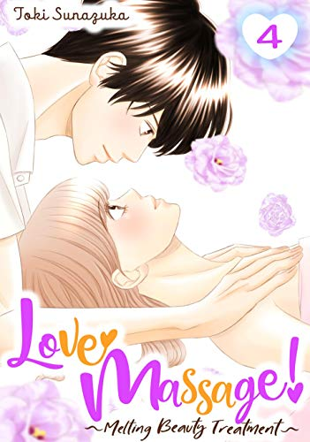 Love Massage: Melting Beauty Treatment Vol. 4 (English Edition)
