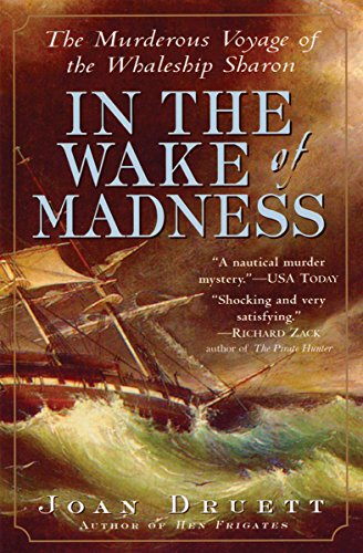 In the Wake of Madness: The Murderous Voyage of the Whaleship Sharon