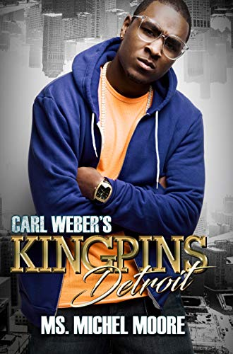 Carl Weber's Kingpins: Detroit by [Ms. Michel Moore]