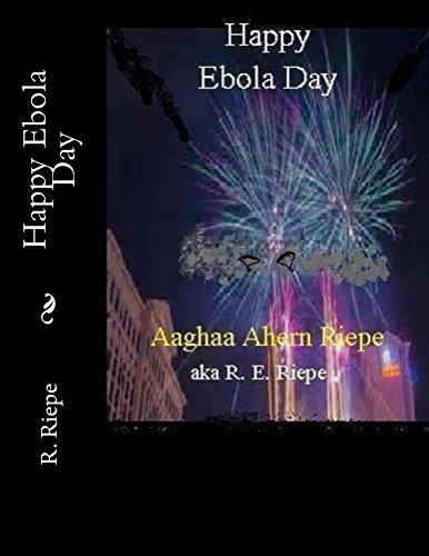 Happy Ebola Day (The FEMA Camp Series Book 6) by [R.E. Riepe, Marcia Riepe]