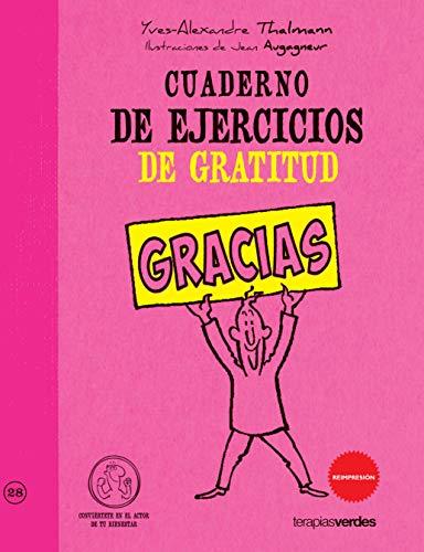 Cuaderno de ejercicios. Gratitud (Terapias Cuadernos ejercicios)