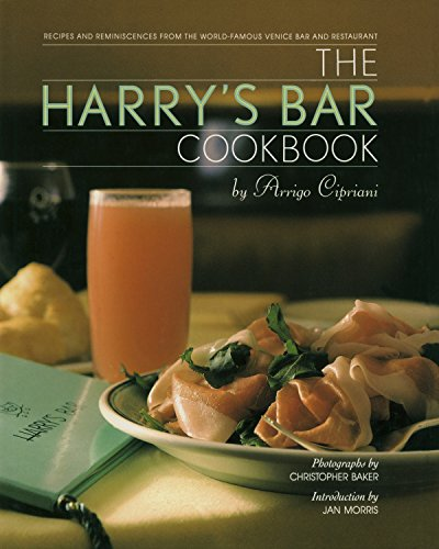 Harry's Bar Cookbook: Recipes and Reminiscences from the World-famous Venice Restaurant and Bar