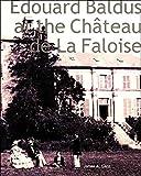 Ganz, J: Edouard Baldus at the Château de la Faloise (Clark Art Institute Series (YUP)) (Taschenbuch)