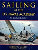 Sailing at the U.S. Naval Academy: An Illustrated History