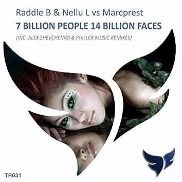 7 Billion People 14 Billion Faces