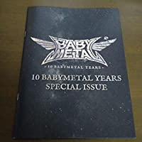 BABYMETAL ベビーメタル10周年記念冊子10 BABYMETAL YEARS SPECIAL ISSUE