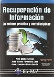 Recuperación de información. Un enfoque práctico y multidisciplinar