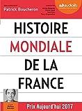 Histoire mondiale de la France - Livre audio 3 CD MP3 - Livret 8 pages - Suivi d'un entretien avec l'auteur