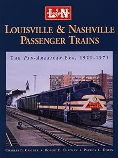 Louisville and Nashville Passenger Trains: The Pan American Era 1921-1971
