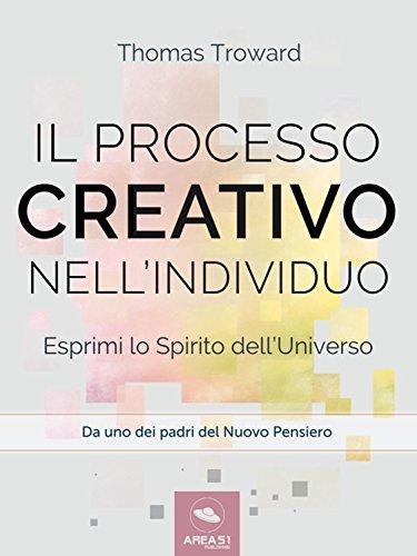 Il Processo Creativo Nellindividuo Esprimi Lo Spirito Delluniverso