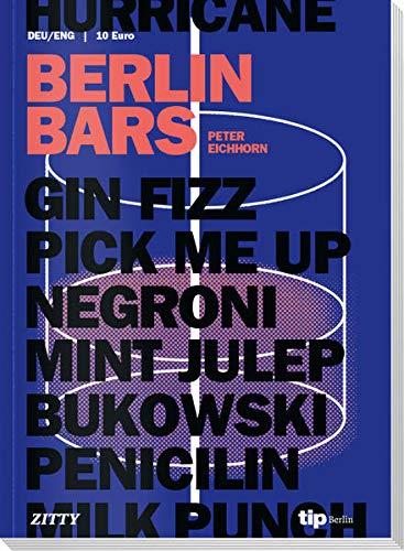 Berlin Bars: Die 133 besten Bars in Berlin