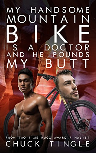 My Handsome Mountain Bike Is A Doctor And He Pounds My Butt
