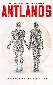 Antlands  The Antlands Series Book 1